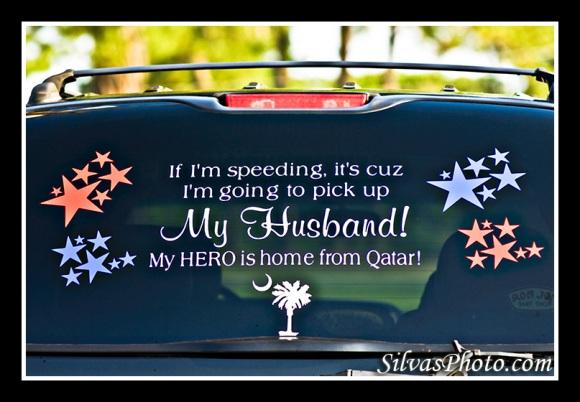 If I'm speeding, it's cuz I'm going to pick up My Husband!  My HERO is home from Qatar